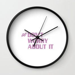 Male, Female, Don't Worry About It Funny Transgender T-shirt Wall Clock