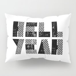 Hell Yeah motivational black and white yeh modern typographic quote poster canvas wall home decor Pillow Sham