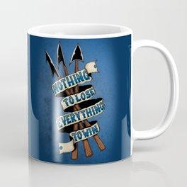 Nothing To Lose Coffee Mug