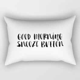 Good Morning Snooze Button black and white modern typography minimalism home room wall decor Rectangular Pillow