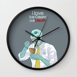 I love Ice Cream Until Death  Wall Clock