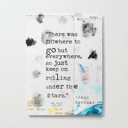 Jack Kerouac travel quote Metal Print