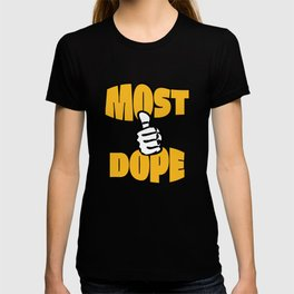 Most Dope Mac M T-shirt