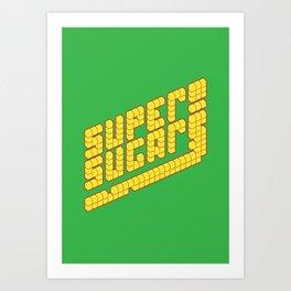 """""""Super Sugar"""" Art Print"""