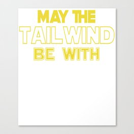 May the Tailwind Be With You Bicycle Rider Cycling  Canvas Print