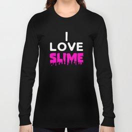 I Love Slime, Slime Gift, Slime Queen, Slime Birthday Long Sleeve T-shirt
