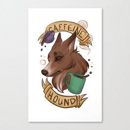 Caffeine hound Canvas Print