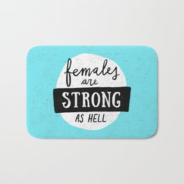 Females Are Strong As Hell Blue Bath Mat