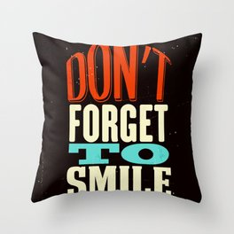 Don't forget to smile Throw Pillow