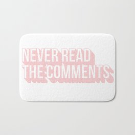 Never Read The Comments Bath Mat