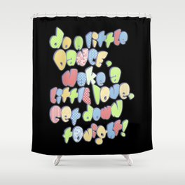 Do a little dance... Shower Curtain