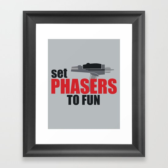 Set Phasers to Fun! Framed Art Print