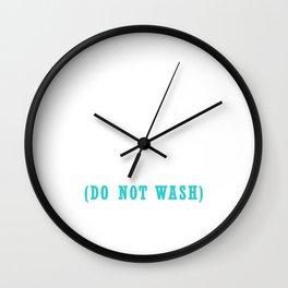 Lucky Fishing Shirt Do Not Wash - Fishing T shirt Wall Clock