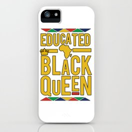 Educated Black Queen iPhone Case