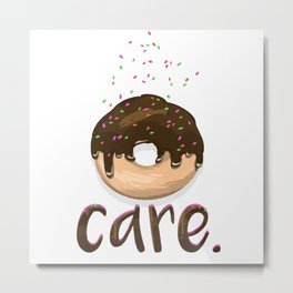 Donut Care Metal Print