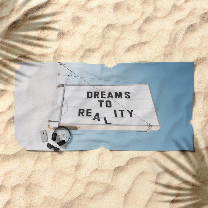 Dreams to Reality Beach Towel