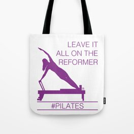 Leave It All On the Reformer #Pilates Tote Bag