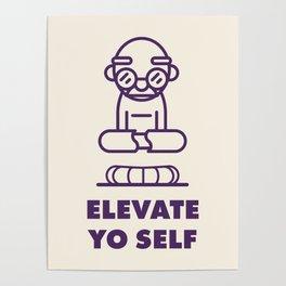 Elevate Yo Self Poster