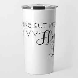 nothing but respect for my high lord Travel Mug