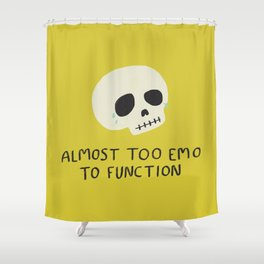 Almost Too Emo to Function Shower Curtain