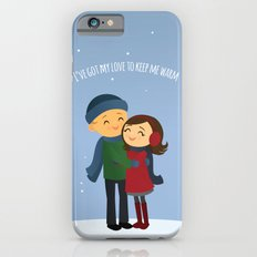 I've Got My Love to Keep Me Warm Slim Case iPhone 6s