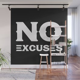 No Excuses - Motivational and Inspirational Quote 2 Wall Mural