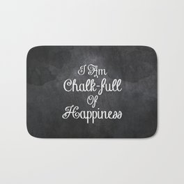I Am Chalk-full Of Happiness Bath Mat