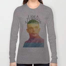 I am a Turing Machine Long Sleeve T-shirt