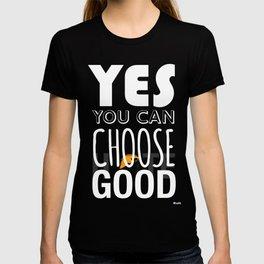 Choose Good T-shirt