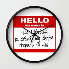 Hello My Name is Inigo Montoya Wall Clock