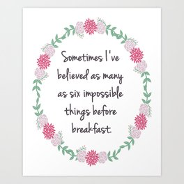 Alice in Wonderland - Six Impossible Things - Floral Print Art Print