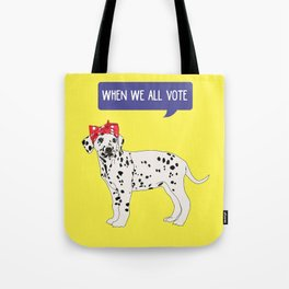 Political Pup - When We All Vote Dalmatian Tote Bag