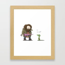 You're a lizard Harry. Framed Art Print