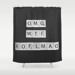 OMG WTF ROFLMAO Shower Curtain