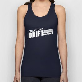 Drive Hard Drift Harder Unisex Tank Top