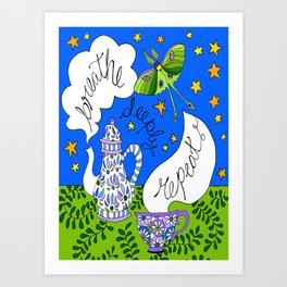 breathe, deeply, repeat ... Art Print