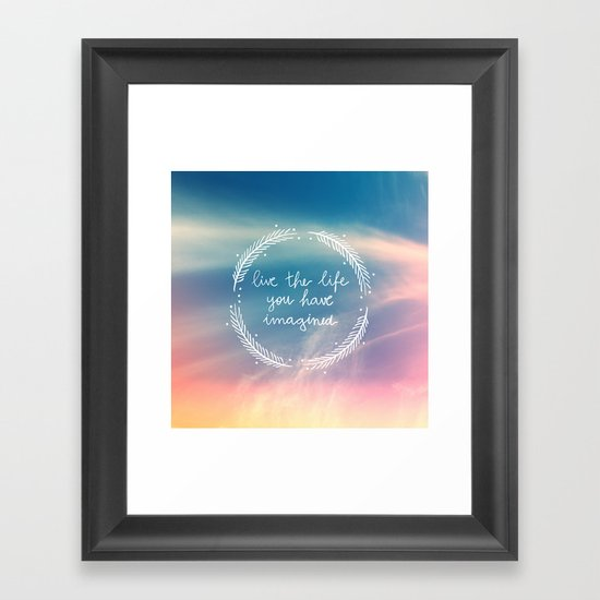 The Life You Have Imagined  Framed Art Print