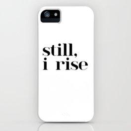 still I rise VII iPhone Case