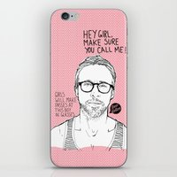 ryan gosling iPhone & iPod Skins featuring Hey Girl, The Gosling by Dear Colleen