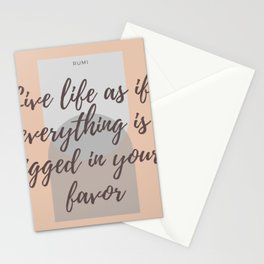 "Rumi Quote : "" Live life as if everything is rigged in your favor"" Stationery Cards"