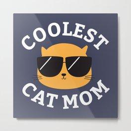 Coolest Cat Mom Metal Print