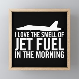 "F/A-18 ""I love the smell of jet fuel in the morning"" Framed Mini Art Print"