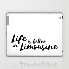Life is better in Limousine Laptop & iPad Skin