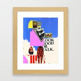 Look Good Or Talk Framed Art Print