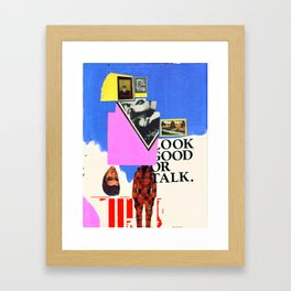 Look Good Or Talk Framed Art Print