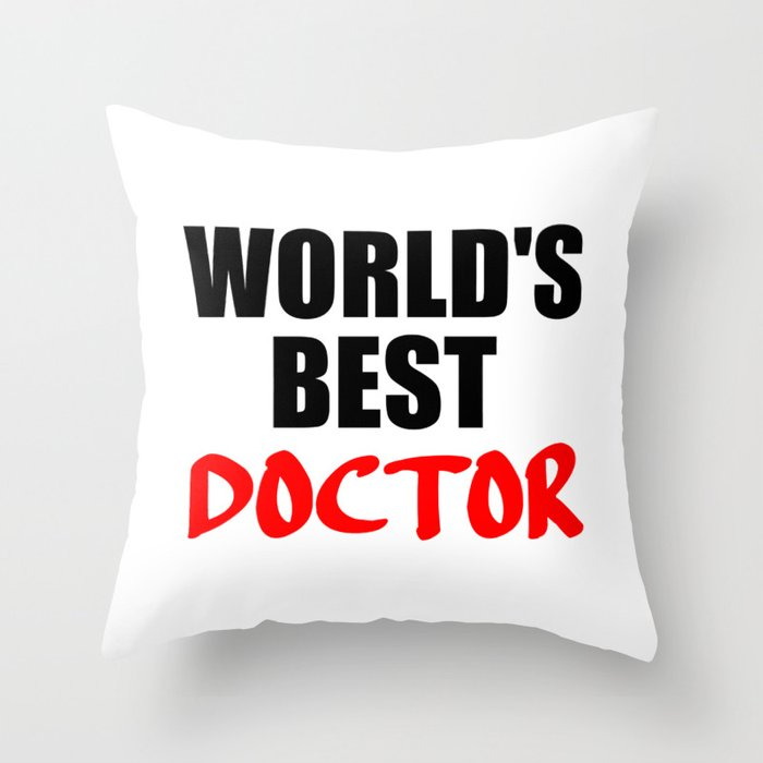 Doctor Quotes | Worlds Best Doctor Funny Sayings And Quotes Throw Pillow By Wordart28
