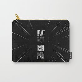 do not go gentle Carry-All Pouch