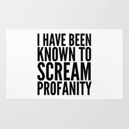 I Have Been Known To Scream Profanity Rug