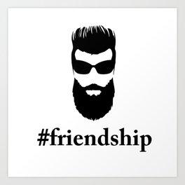 #friendship Art Print