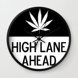 HIGH LANE AHEAD Wall Clock